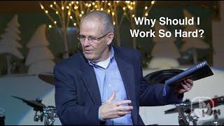 Why Should I Work So Hard?