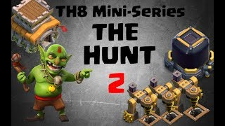 THE HUNT EPISODE 2 - Clash of Clans TH8 Mini Series - Hunting for Dark Elixir!