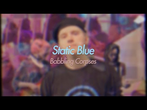 Static Blue - Babbling Corpses
