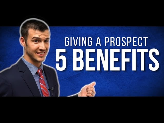 Giving A Prospect 5 Benefits & Trial Closing!