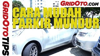 Cara Mudah Parkir Mundur | How To | GridOto Tips