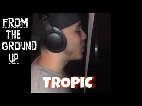 From The Ground Up Freestyle by Tropic