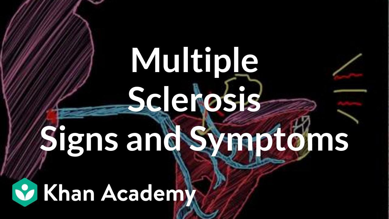 Multiple sclerosis signs and symptoms (video) | Khan Academy