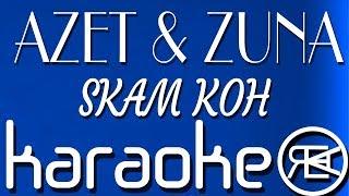 AZET & ZUNA - SKAM KOH | karaoke lyrics instrumental