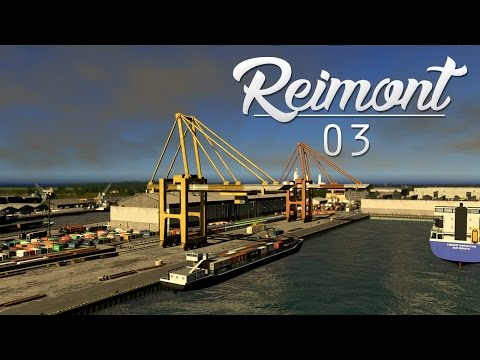 Cities Skylines: Reimont | Episode 03 - Harbor