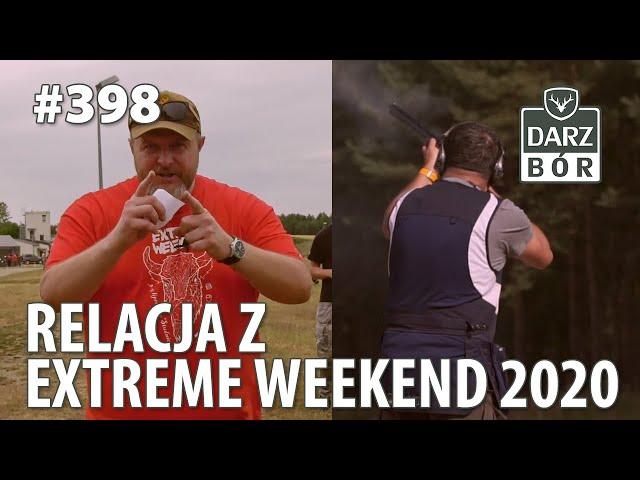 Darz Bór odc 398 Relacja z Extreme Weekend 2020