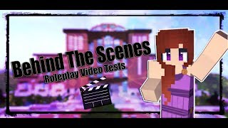 Behind The Scenes | Roleplay Video Tests