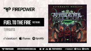 Terravita - Fuel To The Fire (RIOT Remix) [Firepower Records - Dubstep]