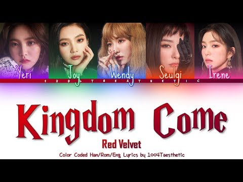 Red Velvet (레드벨벳) - Kingdom Come (킹덤 컴) Color Coded Han/Rom/Eng Lyrics