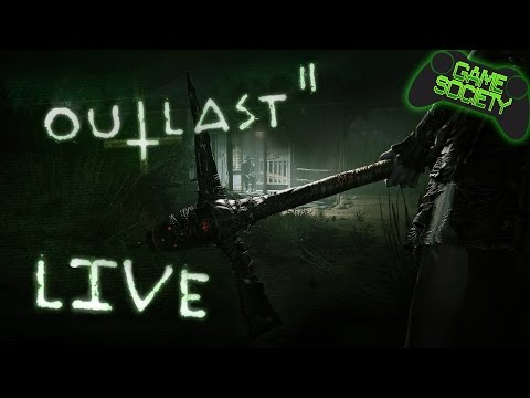 Outlast 2 Livestream - Game Society