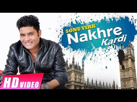 new-punjabi-songs-2016-|-nakhre-kardi-|-sonu-virk-ft-ace-prince-|-shemaroo-punjabi