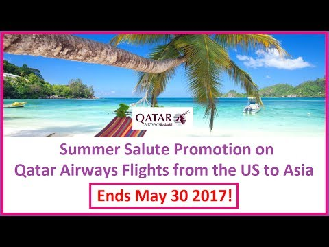 Summer Salute Qatar Airways Promotion on US Flights to Asia