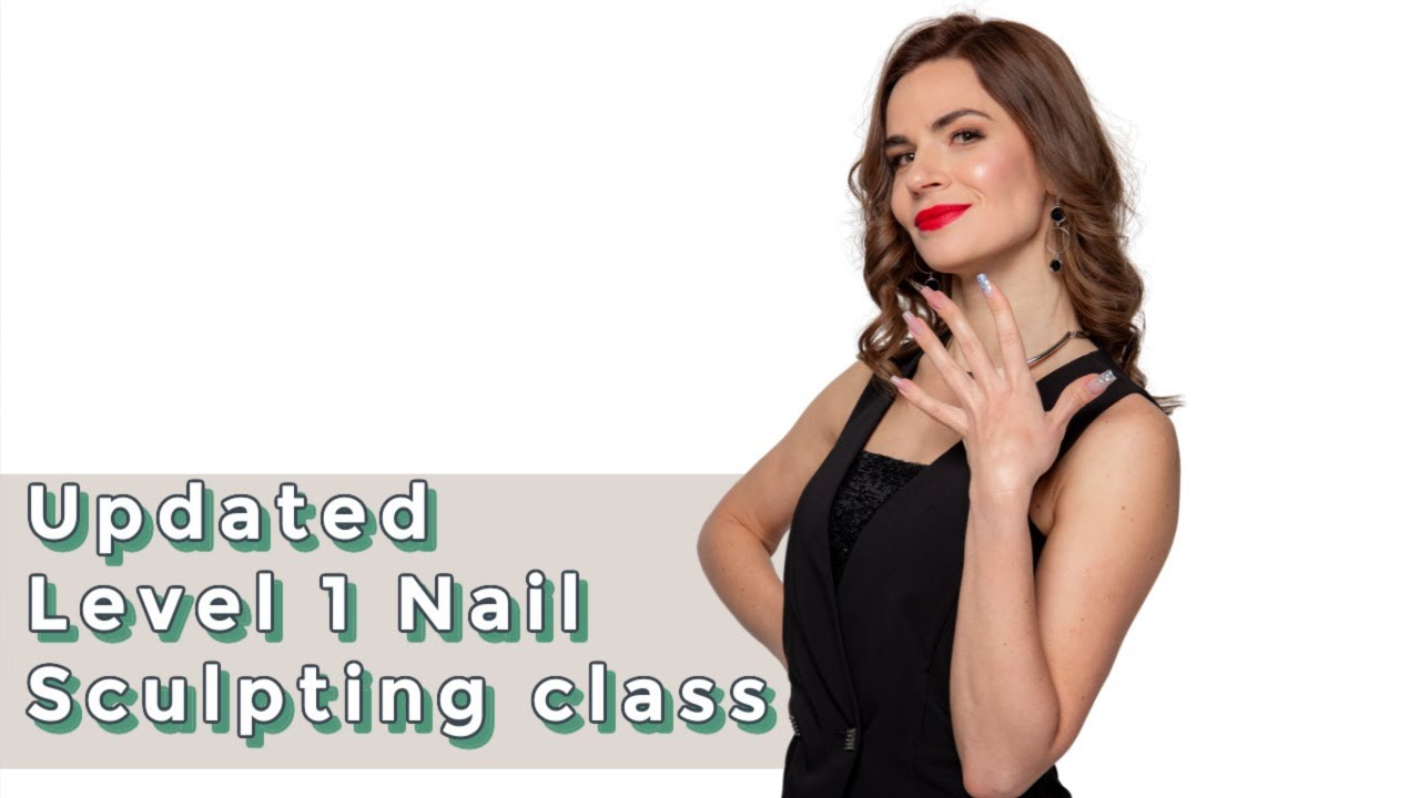 Nail Sculpting Classes   Nail Course Online Level 1