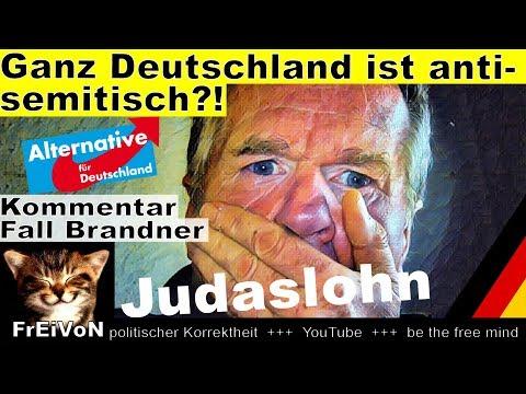 Ganz Deutschland ist antisemitisch?!! * Kommentar Judaslohn-Fall Brandner (AfD)