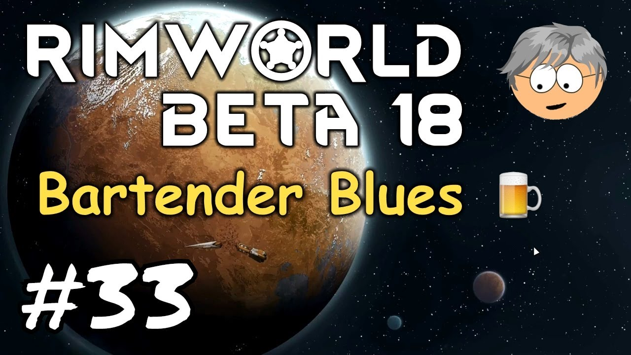 RimWorld B18 | Bartender Blues, More Mods | 33