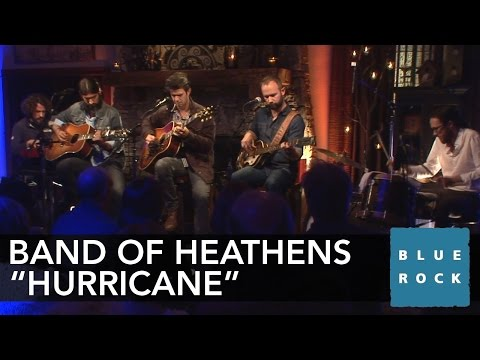 The Band of Heathens  Hurricane  Concerts from Blue Rock