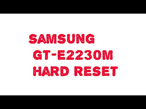 samsung gt-e2230m hard reset || Latest upsets 2018