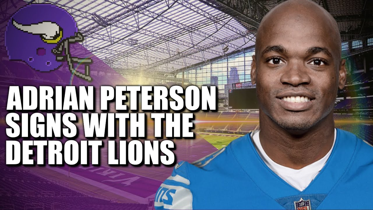 Adrian Peterson Signs With Detroit Lions