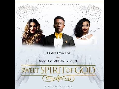 Frank Edwards – Sweet Spirit Of God LYRICS