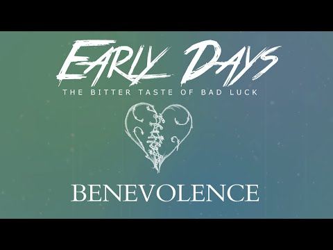 Early Days - Benevolence (LYRIC VIDEO)