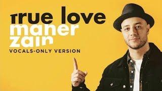 Video Maher Zain - True Love (Vocals Only) | ماهر زين | بدون موسيقى | Audio download MP3, 3GP, MP4, WEBM, AVI, FLV Oktober 2018