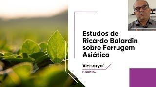 O Ph.D. Ricardo Balardin explica as diferenças entre Vessarya® e outras carboxamidas