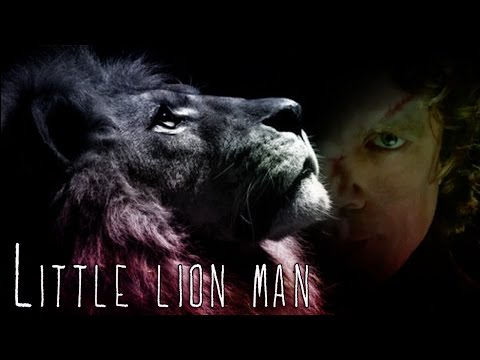 Tyrion Lannister  Little Lion Man