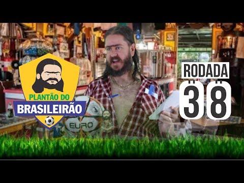 Plantão do Brasileirão: RODADA 38 e FIM #GolsDaRodada #Cartola