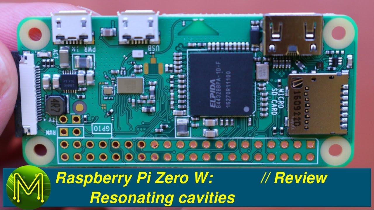 #113 Raspberry Pi Zero W: Resonating cavities // Review ...