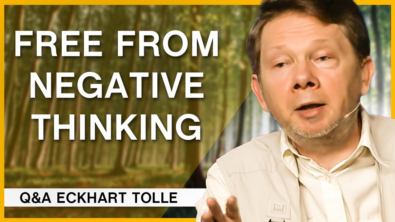 Download The Key to Breaking Free From Negative Thoughts   Q&A Eckhart Tolle