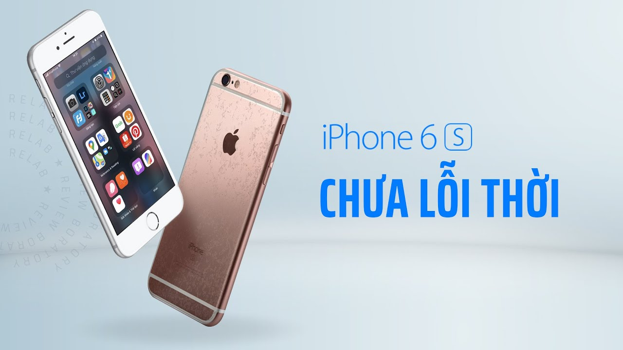 iPhone 6S: Chỉ 2 triệu và vẫn CHƯA LỖI THỜI!