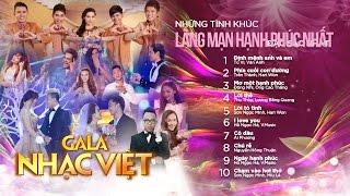 Những tình khúc lãng mạn hạnh phúc nhất - Gala Nhạc Việt (Official Audio)