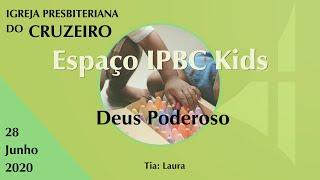 Espaço IPBC Kids - DEUS PODEROSO  #EP15