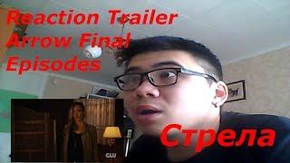 Моё мнение и реакция на трейлер сериала Стрела Финальные Эпизоды (Reaction Trailer Final Episodes)
