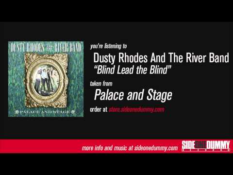 Dusty Rhodes and the River Band - Blind Lead the Blind