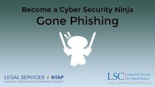 Become a Cybersecurity Ninja: Gone Phishing