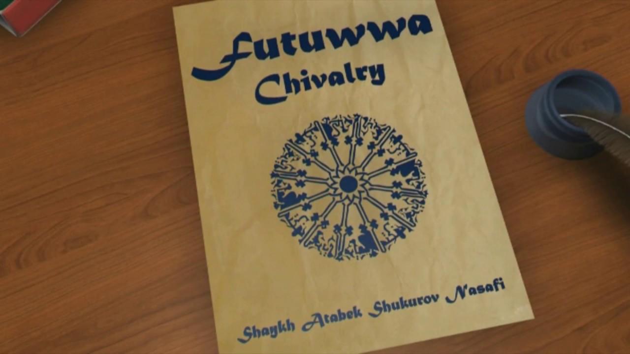 Futuwwa (Sufi Chivalry) - Sh.Atabek Part 1