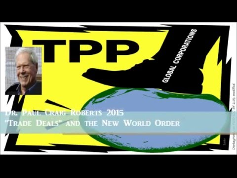 The Best Explanation of the TPP by Dr. Paul Craig Roberts (TMR)