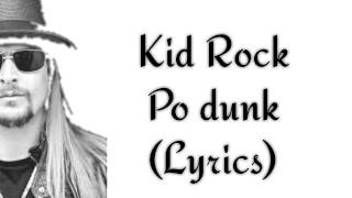 Kid Rock- Po dunk(Lyrics+Audio)
