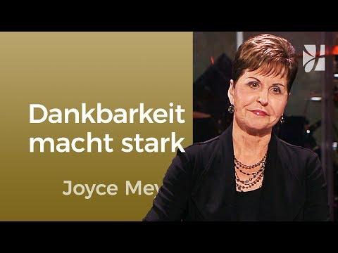 Dankbarkeit macht dich stark – Joyce Meyer – Gedanken und Worte lenken