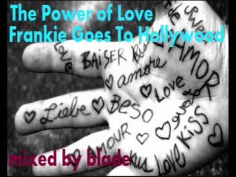 The Power Of Love - Frankie Goes To Hollywood - Blade
