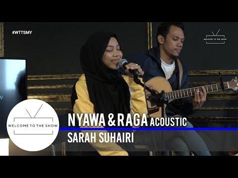 Free Download #wttsmy | Sarah Suhairi – Nyawa & Raga (acoustic) Mp3 dan Mp4
