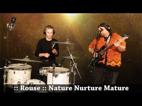 :: Rouse :: [Xenian 06] Nature Nurture Mature (two piece band)