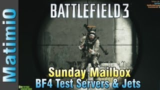 BF4 Test Servers & Jet Changes - Sunday Mailbox (Battlefield 3 Gameplay/Commentary)
