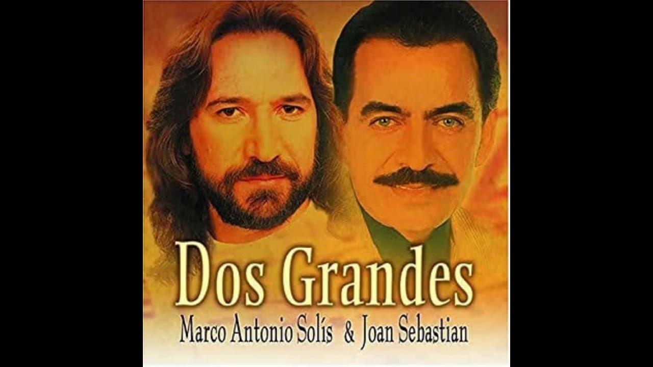 Marco Antonio Solis Joan Sebastian Dos Grandes Album Completo Youtube