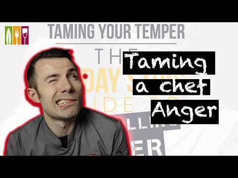 taming a chef angry
