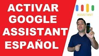 ACTIVAR GOOGLE ASSISTANT EN ESPAÑOL 2018 (actualizado) Cualquier Celular Android Mashmallow