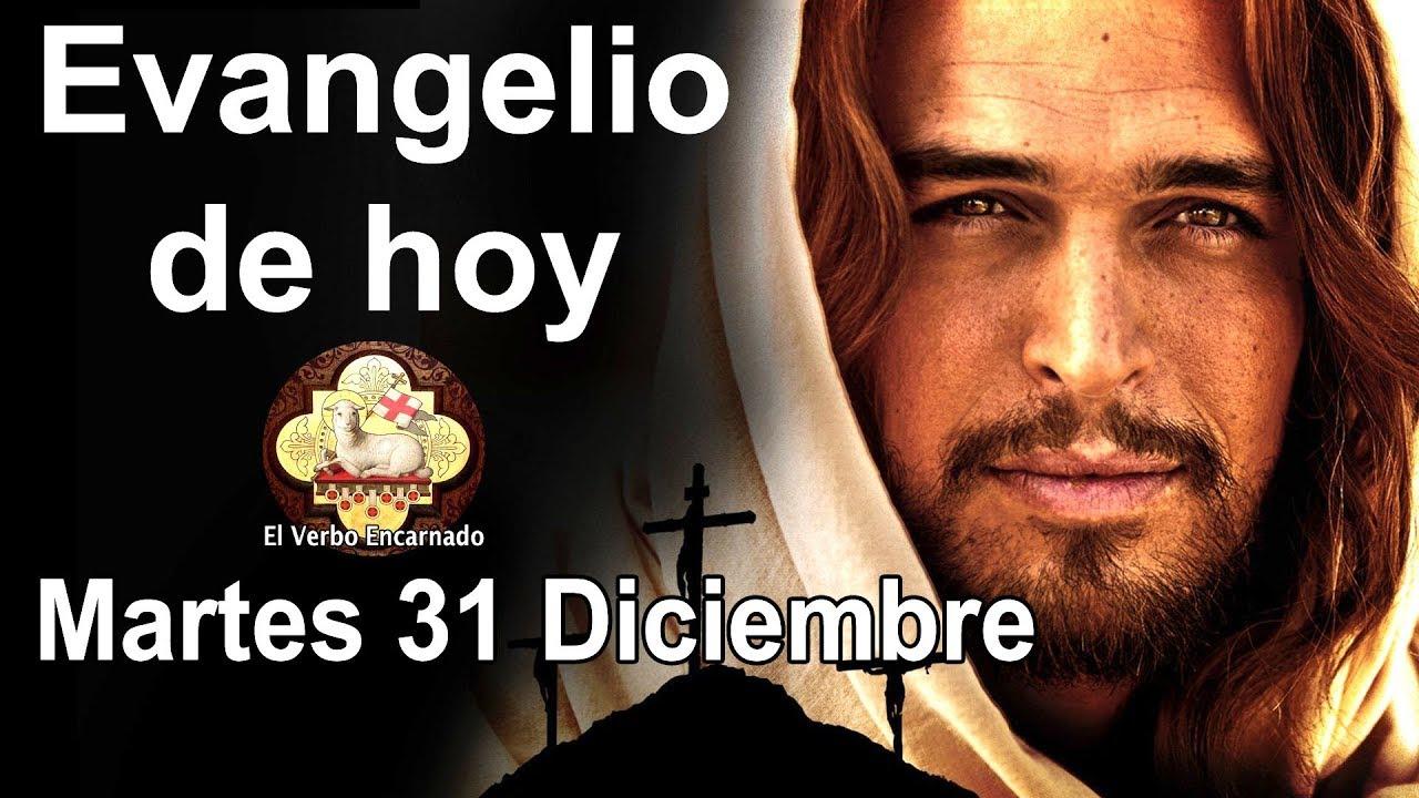Evangelio De Hoy Martes 31 De Diciembre De 2019 Feliz Año Nuevo 2020