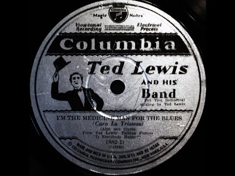 Ted Lewis and His Band: I'm The Medicine Man For The Blues  1929