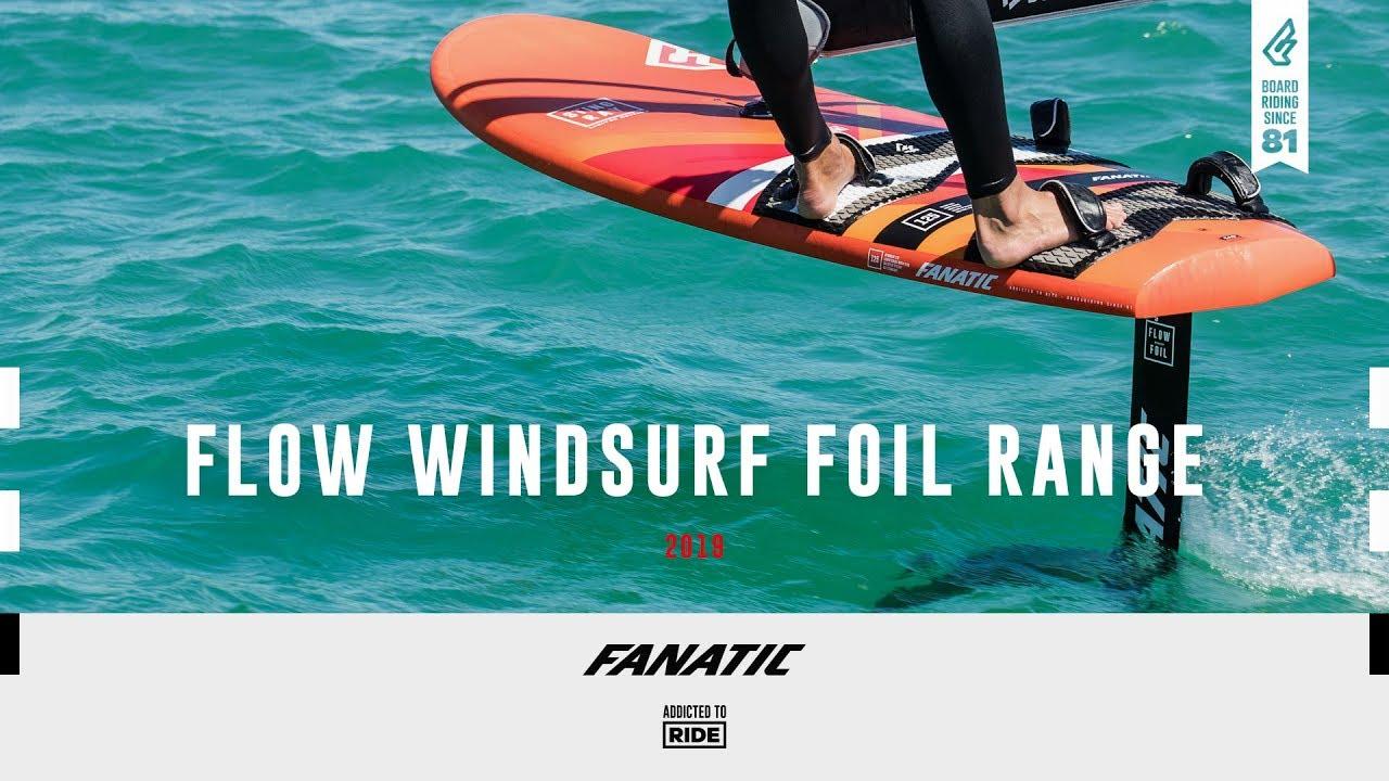 Fanatic Flow Windsurf Foil Range 2019
